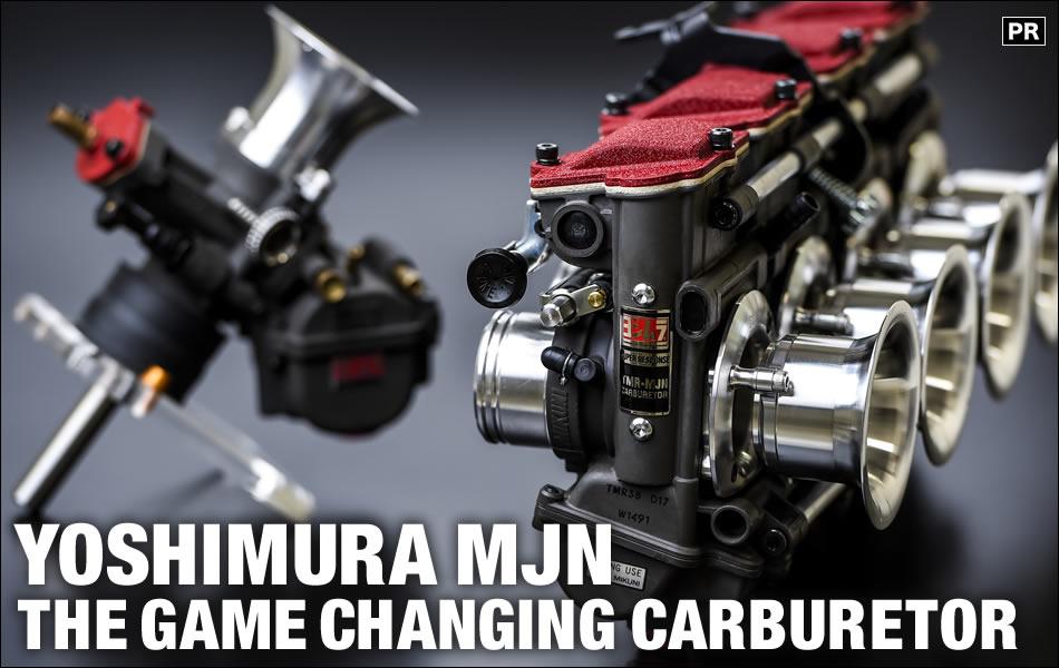 YOSHIMURA MJN: THE GAME CHANGING CARBURETOR バイクブロス